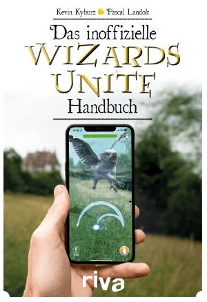 Das inoffizielle Wizards-Unite-Handbuch Buchvorstellung
